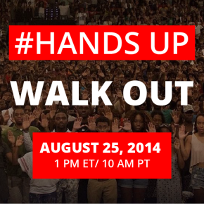 Nationwide Hands Up Walkout, Mon. Aug 25